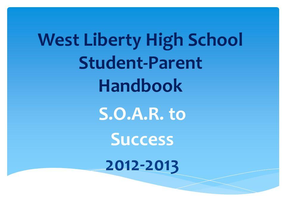 West Liberty High School Student-Parent Handbook S.O.A.R. to Success 2012-2013