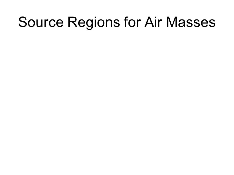 Source Regions for Air Masses