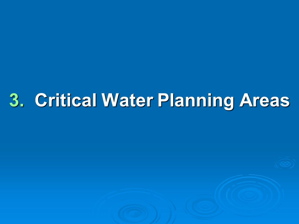3. Critical Water Planning Areas