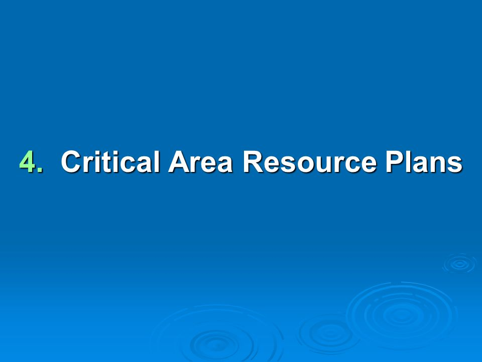 4. Critical Area Resource Plans