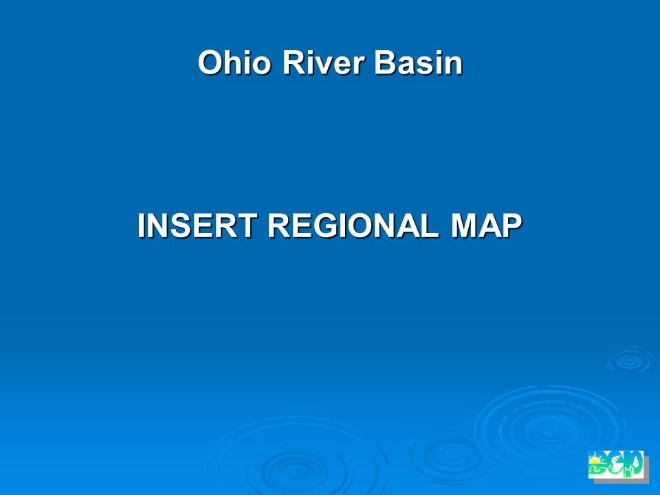 Ohio River Basin INSERT REGIONAL MAP