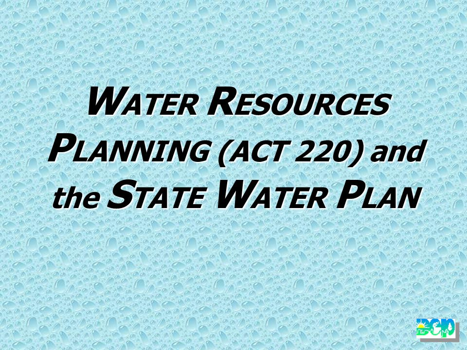 State Water Plan Considerations Interconnection –Ground/Surface Water Regional Water Resource Needs and Priorities Federal, State, and Interstate Water Resource Policies, Plans, Priorities, Etc.