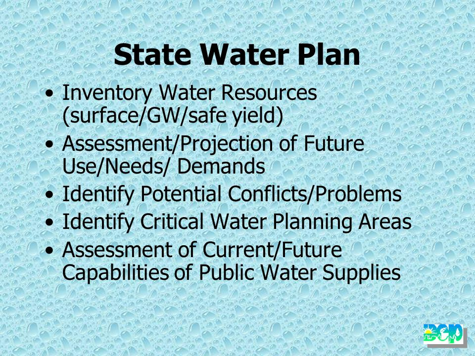 State Water Plan Updates every 5 years 6 Regional Components (Chapters) will be developed that will be incorporated into a State Water Plan