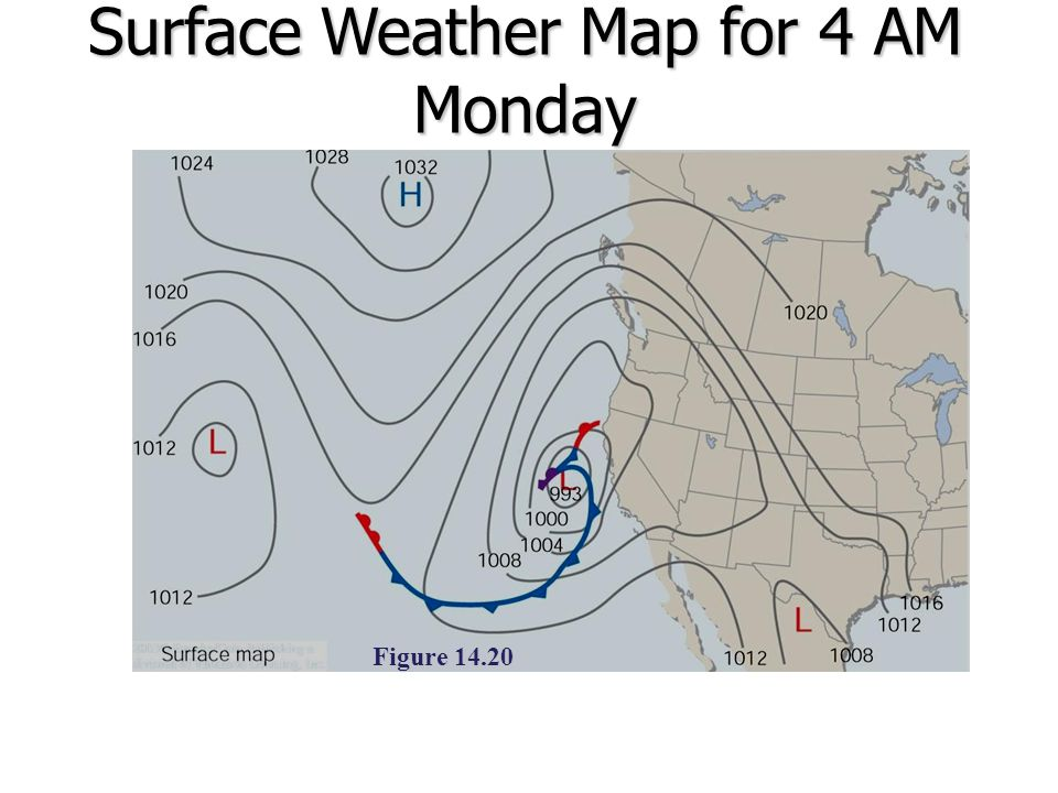 Figure 14.20 Surface Weather Map for 4 AM Monday