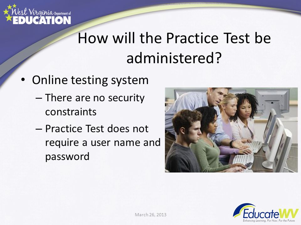 How will the Practice Test be administered.