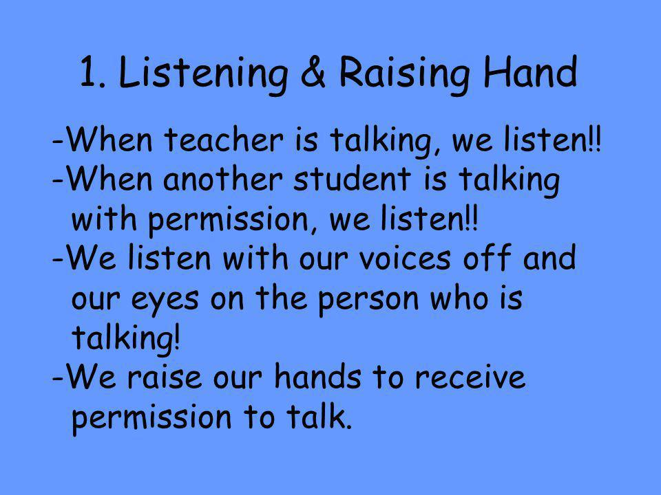 2.Following Directions We listen carefully to all directions given before beginning.
