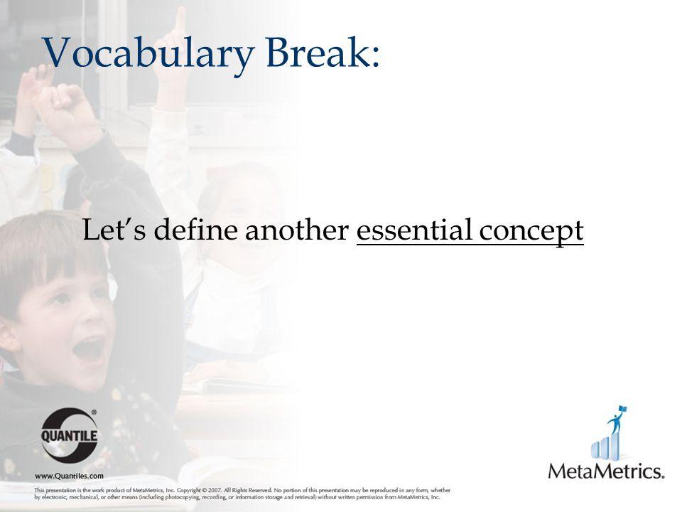 Vocabulary Break: Let's define another essential concept