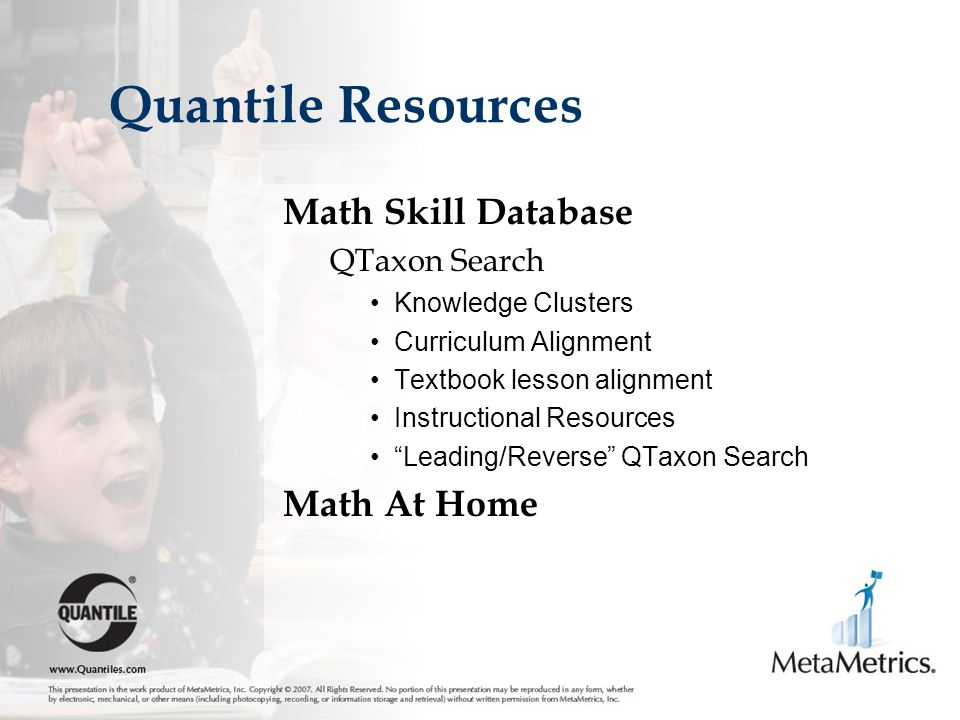 Math Skill Database QTaxon Search Knowledge Clusters Curriculum Alignment Textbook lesson alignment Instructional Resources Leading/Reverse QTaxon Search Math At Home