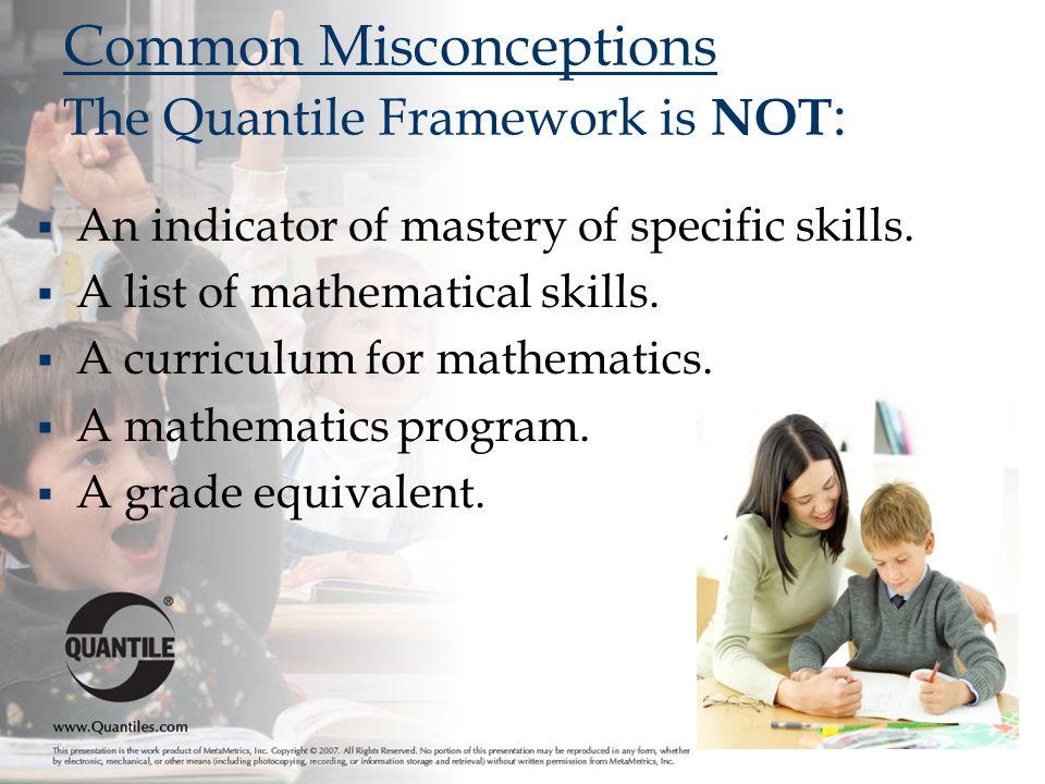  An indicator of mastery of specific skills.  A list of mathematical skills.  A curriculum for mathematics.  A mathematics program.  A grade equi