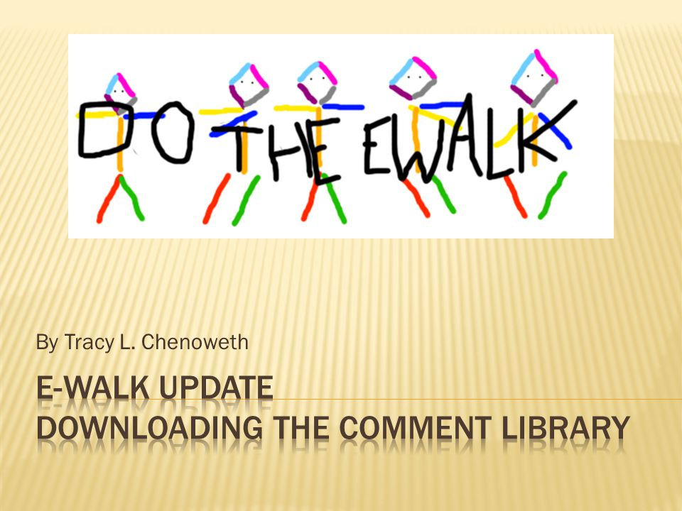  Several weeks ago I asked Principals and Lead teachers to submit suggestions for the OIEP E- walk Comment Library  I received several requests and the first draft of the library is complete  This is what you will be downloading today.