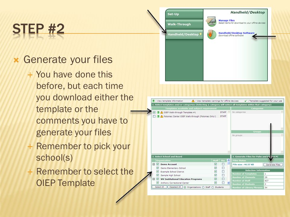  Generate your files  You have done this before, but each time you download either the template or the comments you have to generate your files  Remember to pick your school(s)  Remember to select the OIEP Template