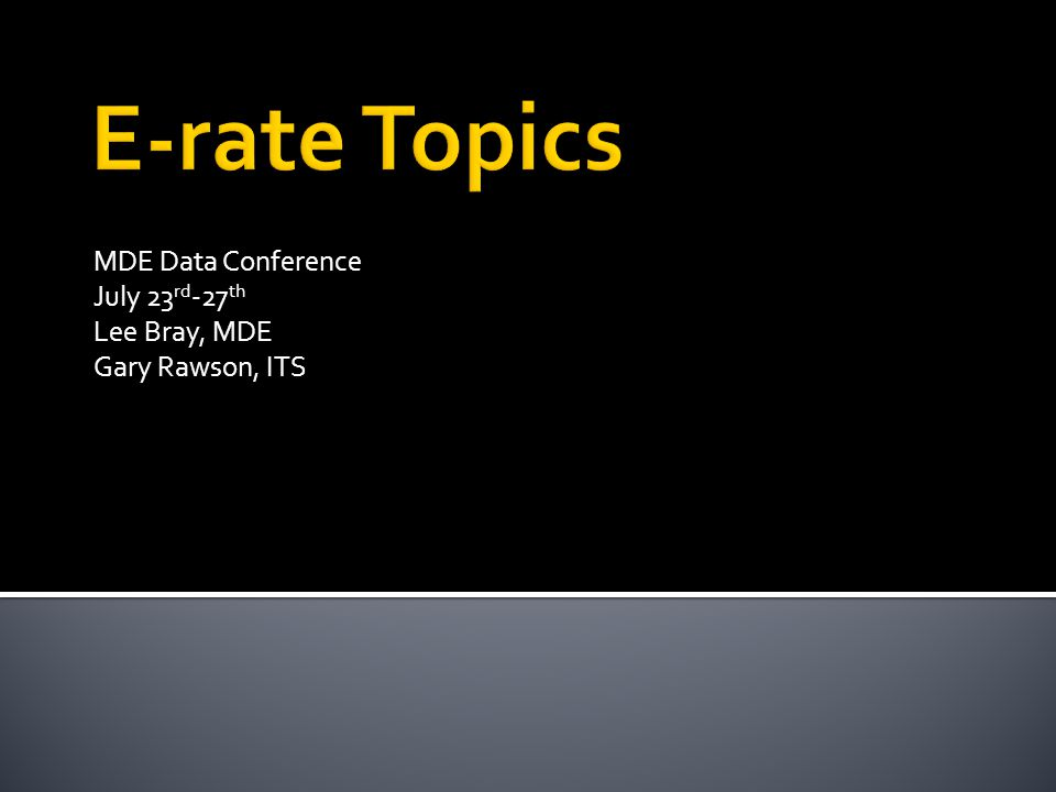 MDE Data Conference July 23 rd -27 th Lee Bray, MDE Gary Rawson, ITS