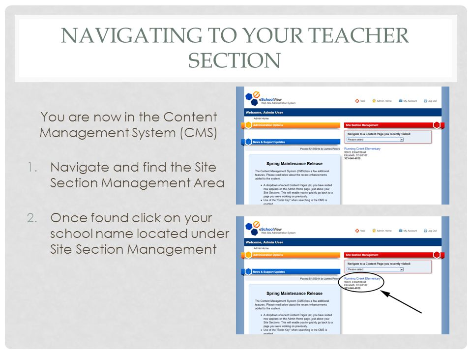 NAVIGATING TO YOUR TEACHER SECTION You are now in the Content Management System (CMS) 1.Navigate and find the Site Section Management Area 2.Once found click on your school name located under Site Section Management