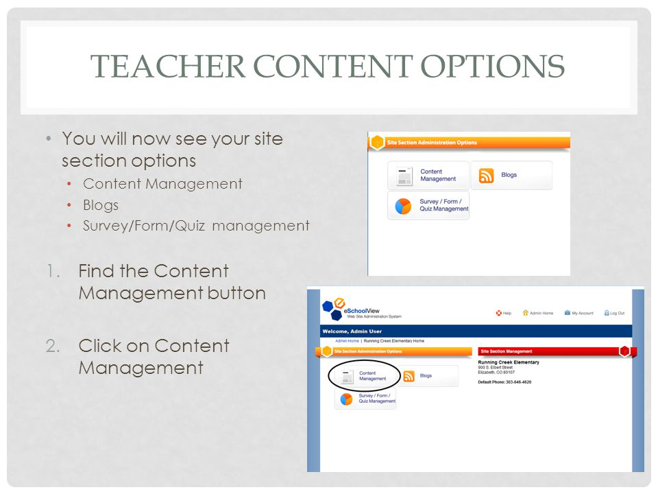 TEACHER CONTENT OPTIONS You will now see your site section options Content Management Blogs Survey/Form/Quiz management 1.Find the Content Management button 2.Click on Content Management