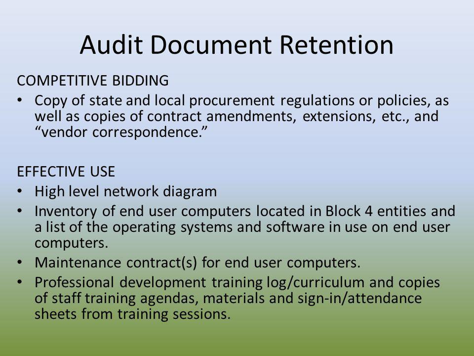 Audit Document Retention COMPETITIVE BIDDING Copy of state and local procurement regulations or policies, as well as copies of contract amendments, ex