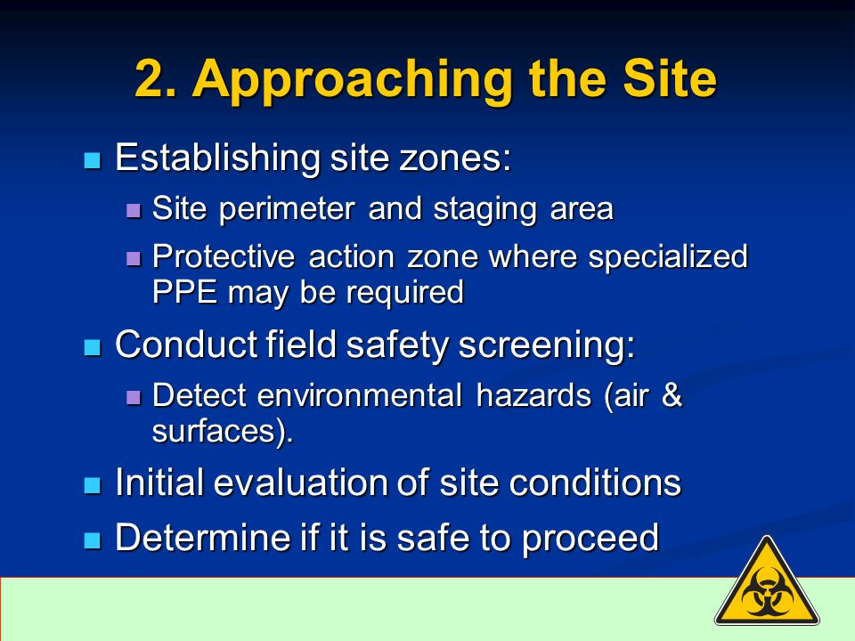 2. Approaching the Site Establishing site zones: Establishing site zones: Site perimeter and staging area Site perimeter and staging area Protective a