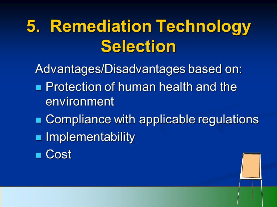 5. Remediation Technology Selection Advantages/Disadvantages based on: Protection of human health and the environment Protection of human health and t