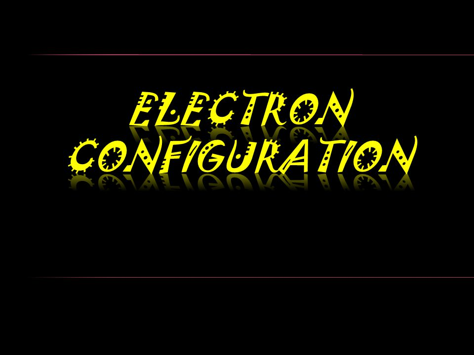 Electron Configuration 1 s 2 # of electrons Principle Energy Level sublevel