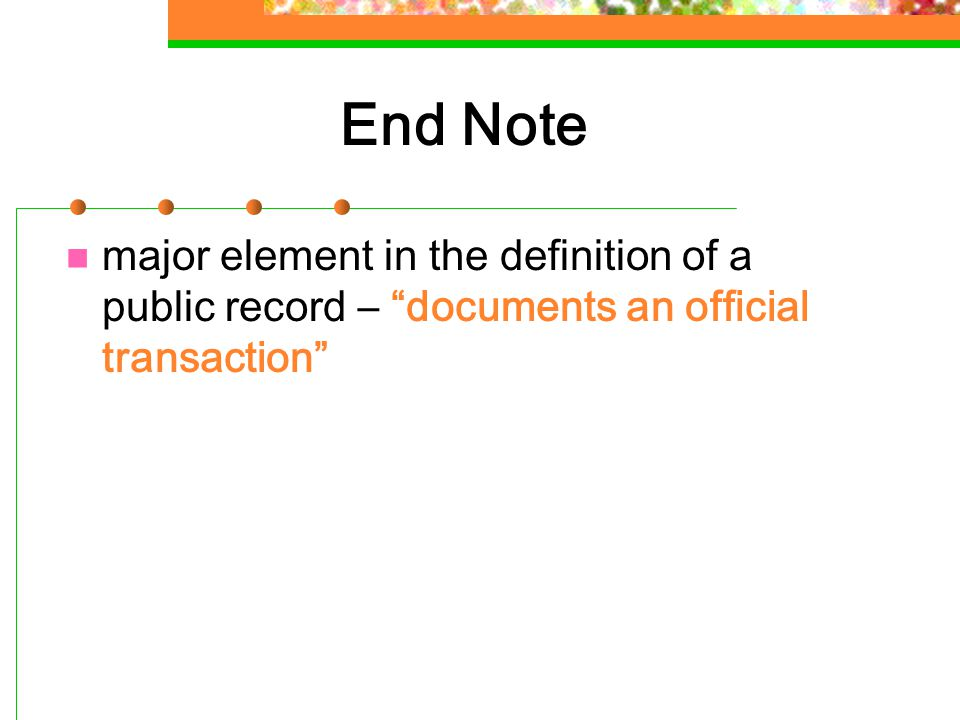 """End Note major element in the definition of a public record – """"documents an official transaction"""""""