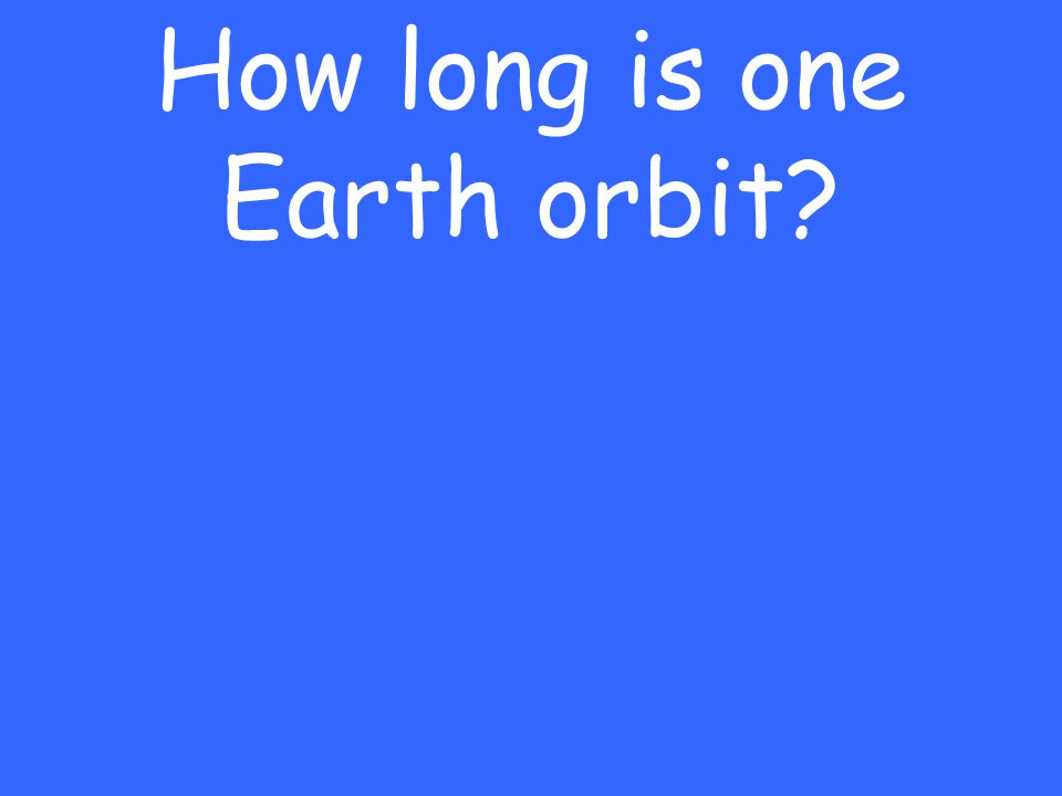 How long is one Earth orbit?