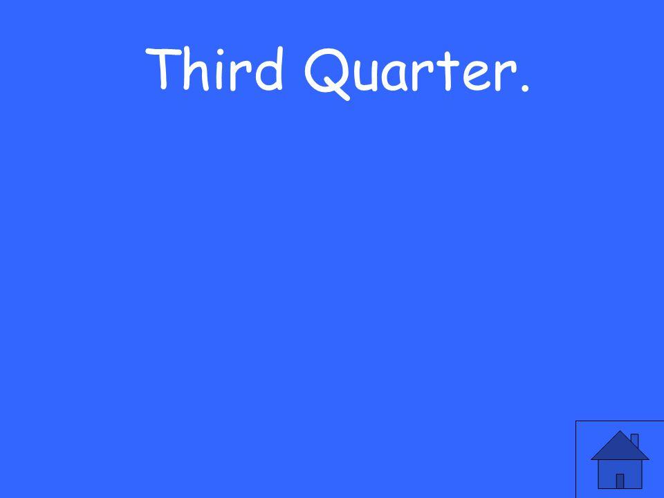 Third Quarter.