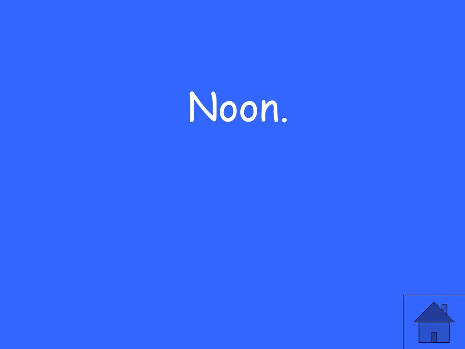Noon.