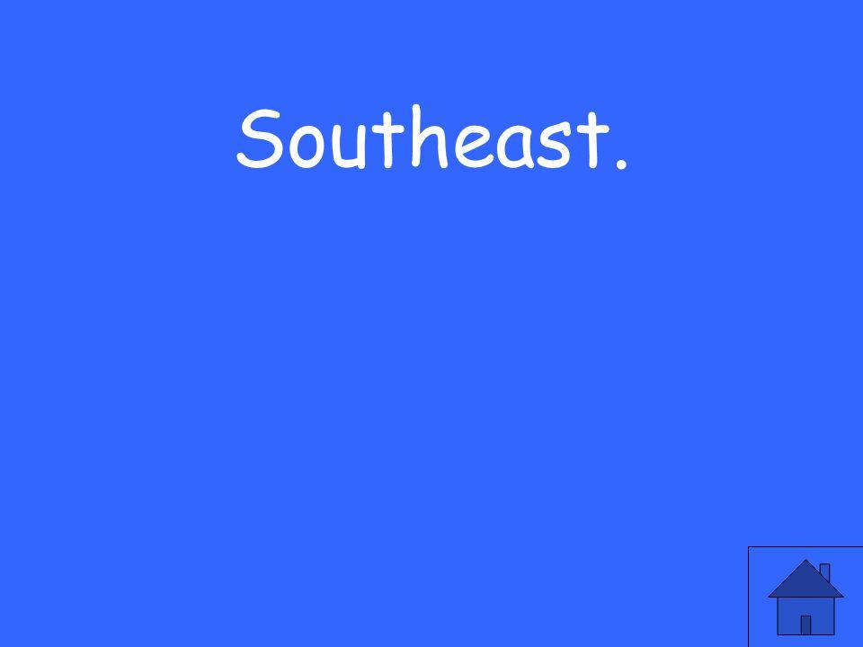 Southeast.