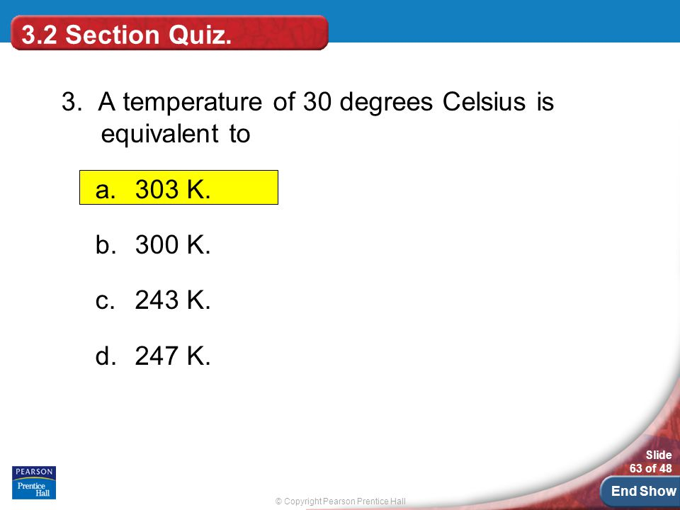© Copyright Pearson Prentice Hall Slide 63 of 48 End Show 3.2 Section Quiz.