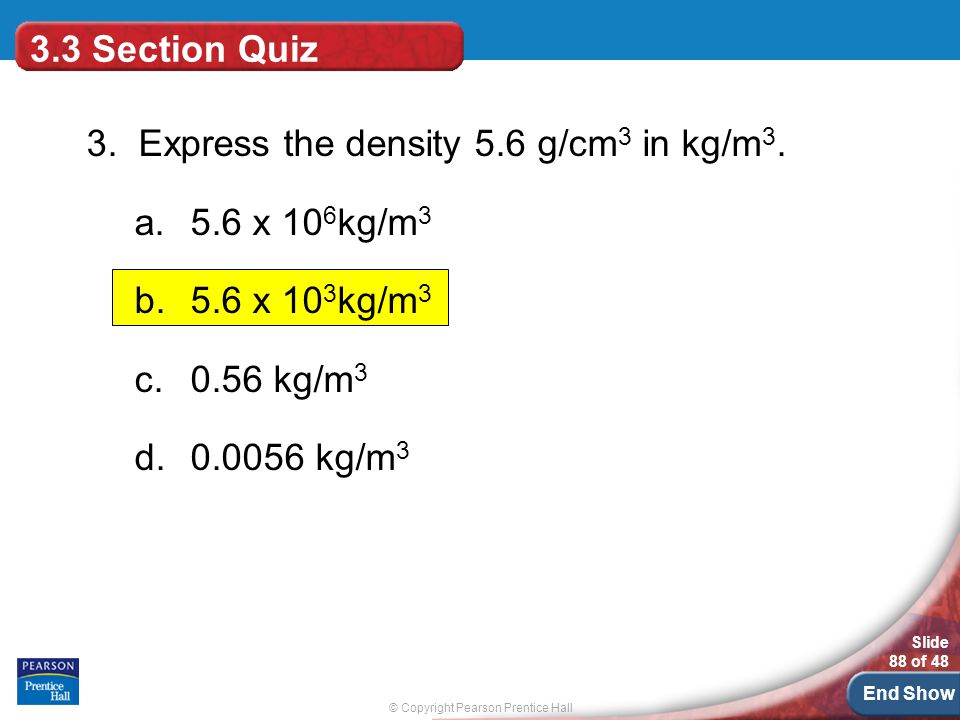 © Copyright Pearson Prentice Hall Slide 88 of 48 End Show 3.3 Section Quiz 3.