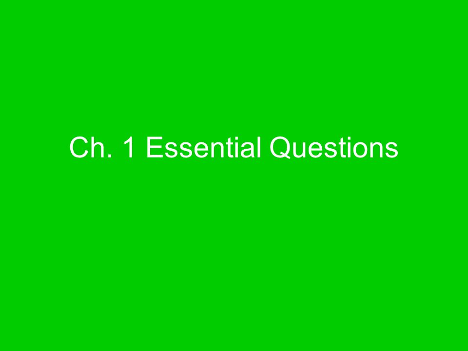 Ch. 1 Essential Questions