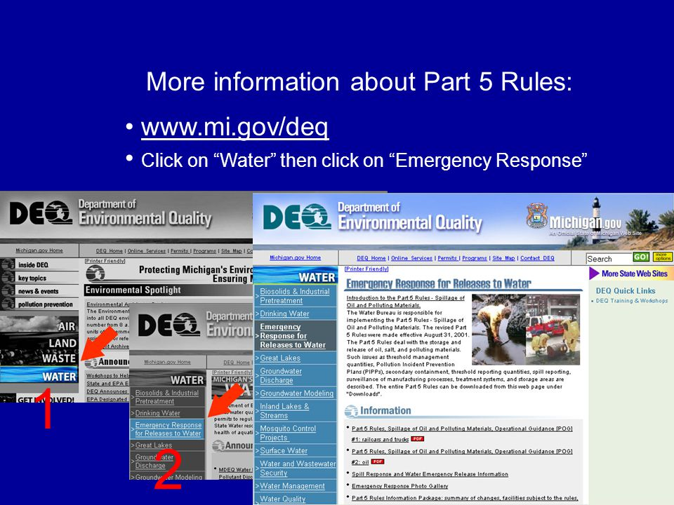 More information about Part 5 Rules: www.mi.gov/deq Click on Water then click on Emergency Response 1 2