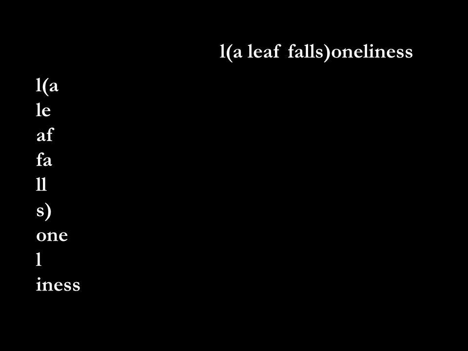 l(a leaf falls)oneliness