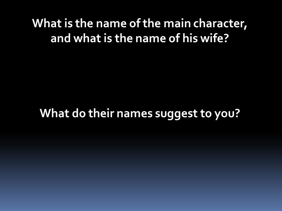 What is the name of the main character, and what is the name of his wife.
