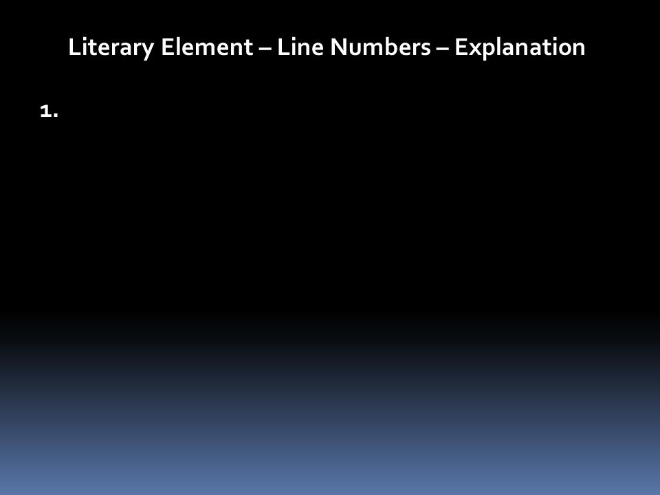 Literary Element – Line Numbers – Explanation 1.