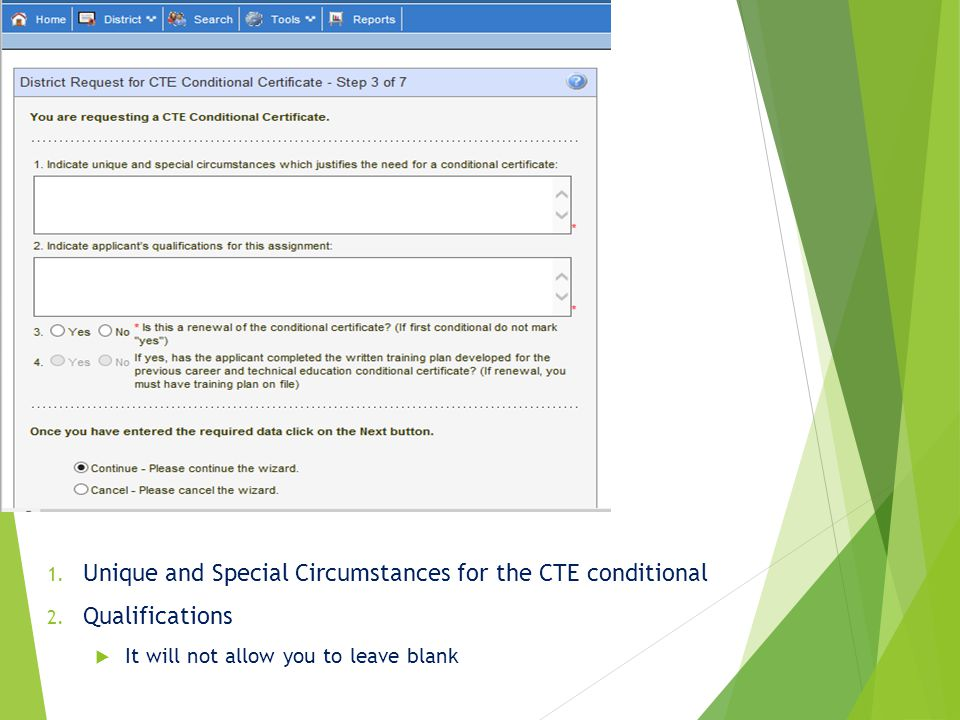 1. Unique and Special Circumstances for the CTE conditional 2. Qualifications  It will not allow you to leave blank