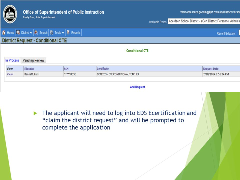 """ The applicant will need to log into EDS Ecertification and """"claim the district request"""" and will be prompted to complete the application"""