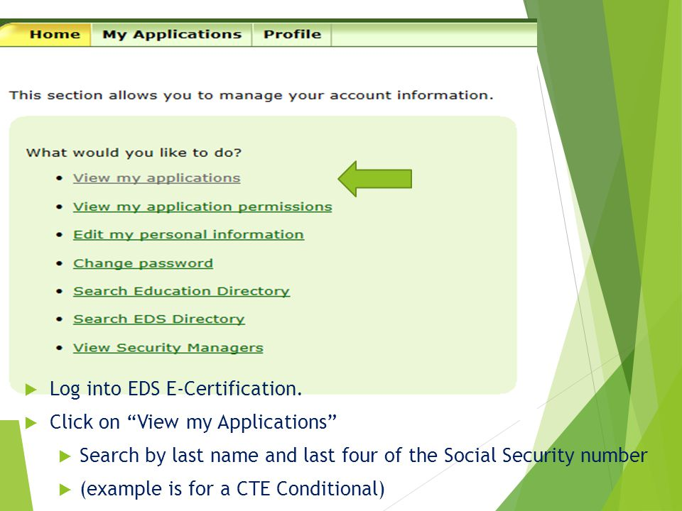 """ Log into EDS E-Certification.  Click on """"View my Applications""""  Search by last name and last four of the Social Security number  (example is for"""
