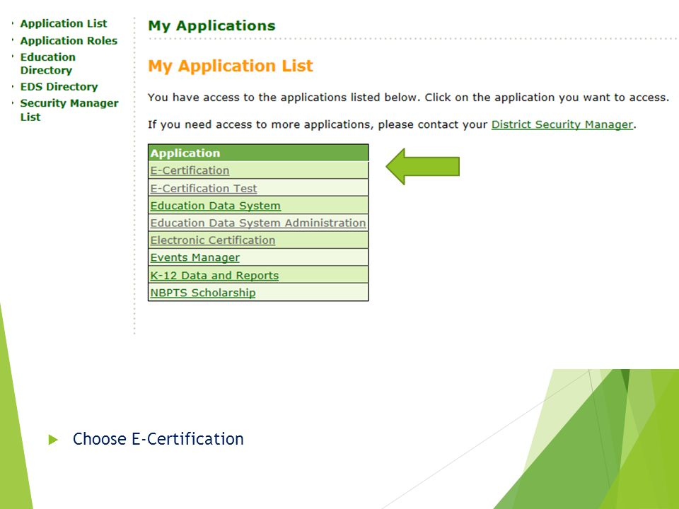 E-Certification on-line applications To Search for educator go to Search page  Search by First Name and Date of Birth to begin with If no Return/Results:  Have educator create a login account and enter E-Certification to create a record If there are Return/Results  Note Last Name and Social Security (last four).