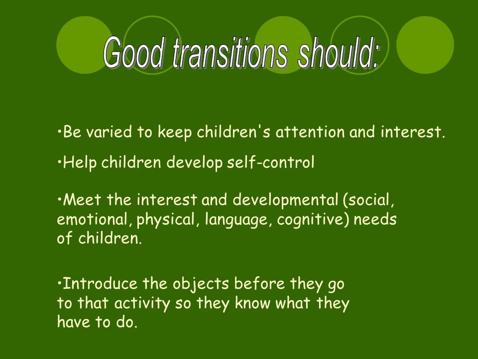 Be varied to keep children s attention and interest.