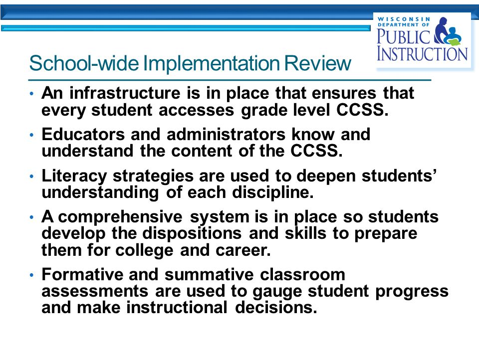 School-wide Implementation Review An infrastructure is in place that ensures that every student accesses grade level CCSS.