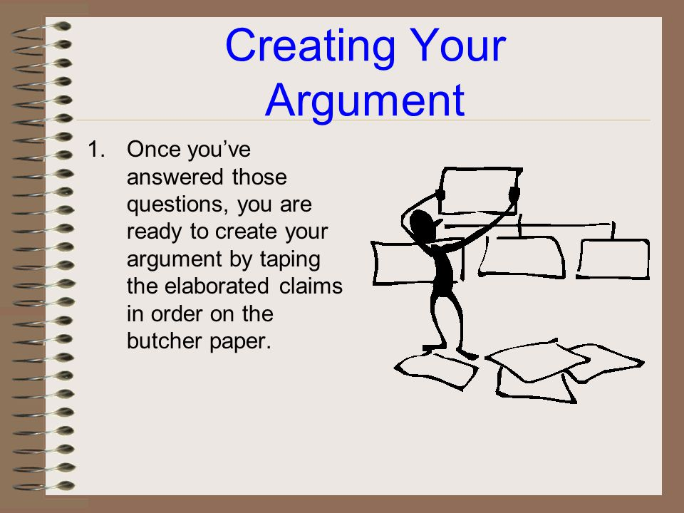 Organizing Your Argument Decisions to make: What reasons should I use? Do I use any opposition reasons? If so, where? What order should I put them in?