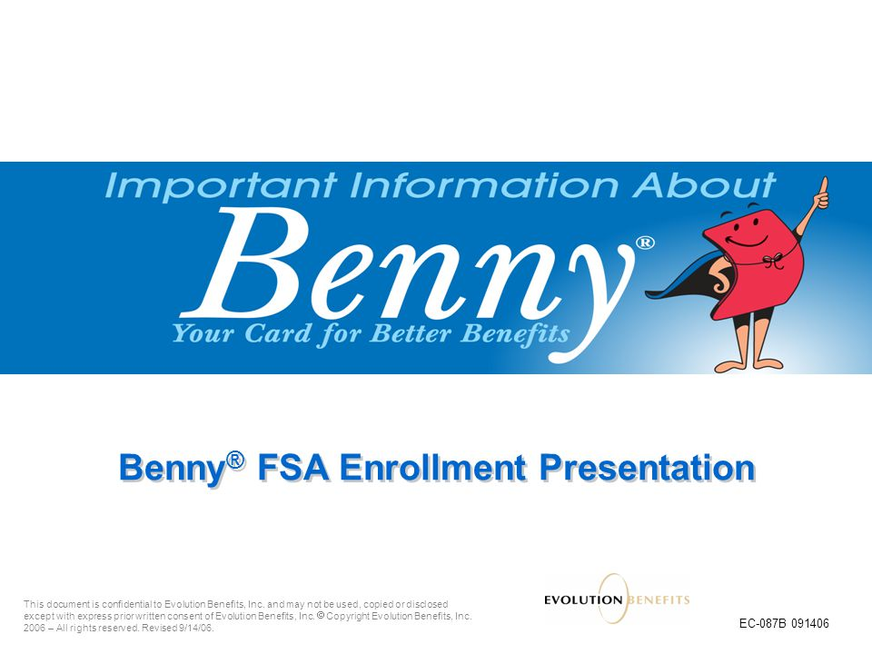 2 The more you know about Flexible Spending Accounts, the more you save! Benny ® says: