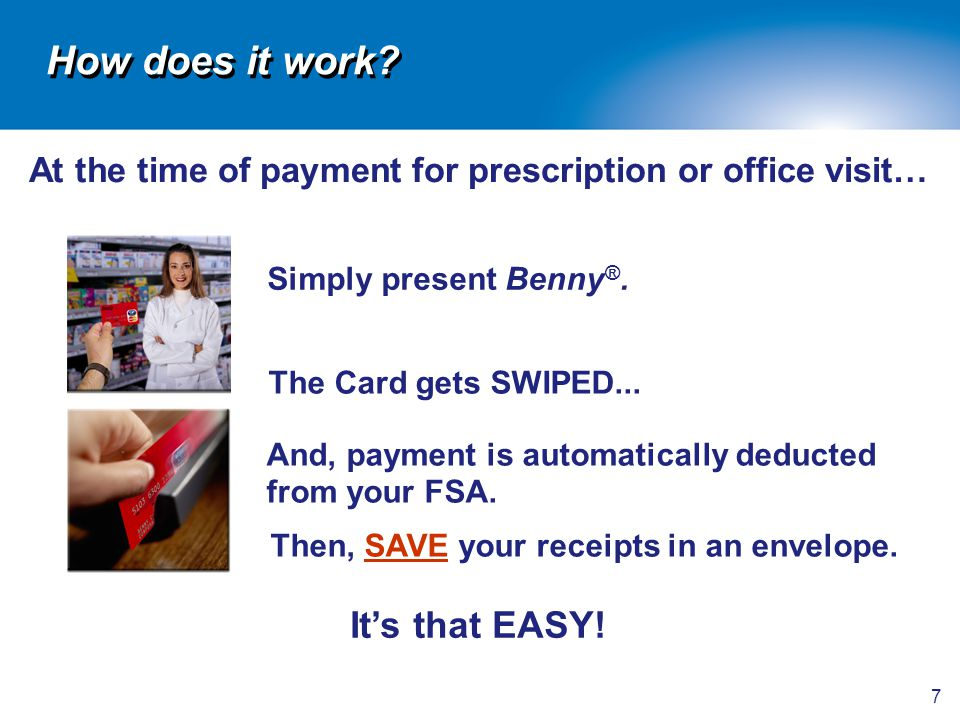 8 Benny ® also works: For mail order or online pharmacy purchases –Write your Benny ® ID number on the order form.
