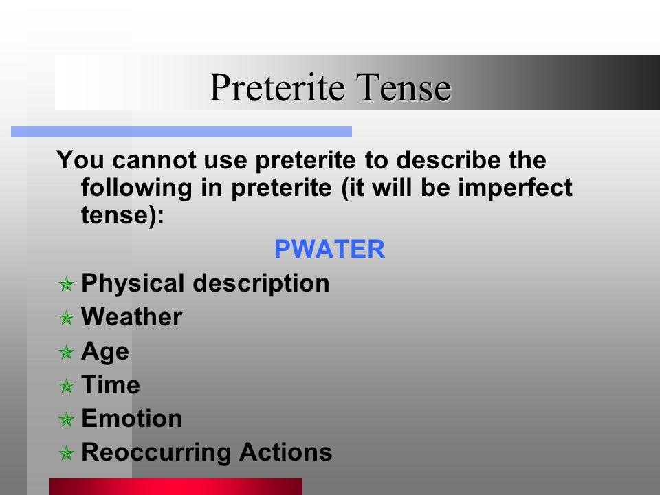 Preterite Tense regular -er Same rules to conjugation are in effect.