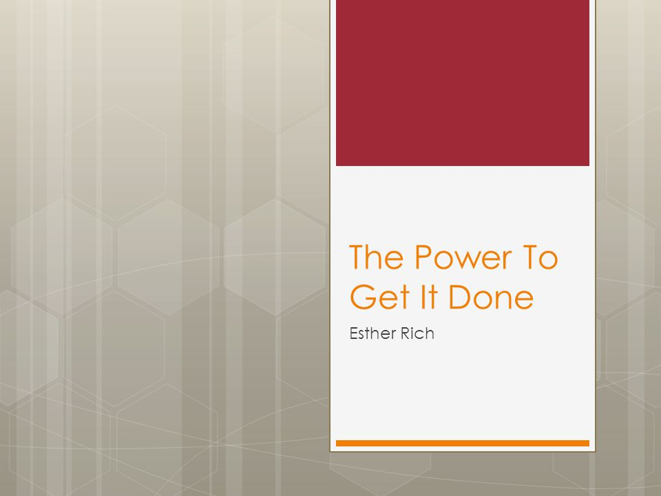 The Power To Get It Done Esther Rich