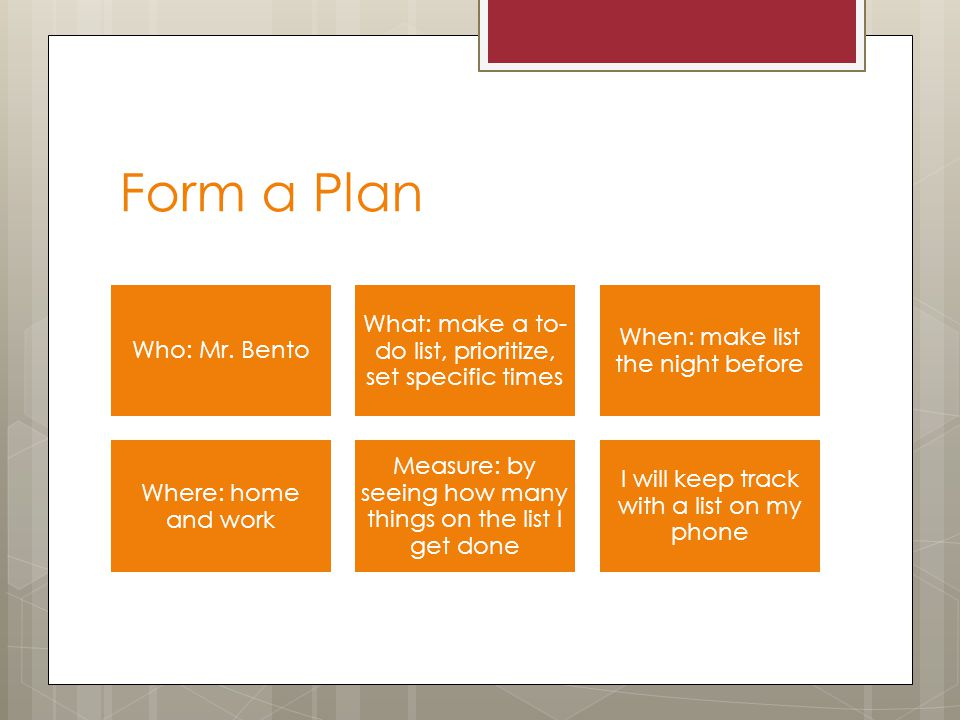 Form a Plan Who: Mr.