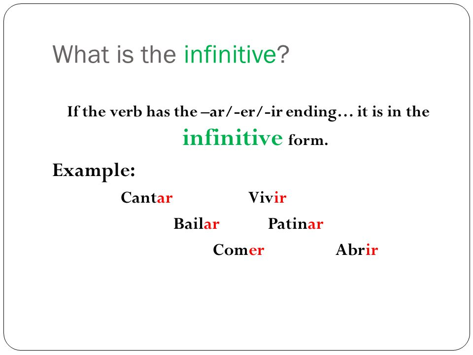 There are a lot of –ER & -IR VERB Infinitives to remember! Do I really have to learn them all?