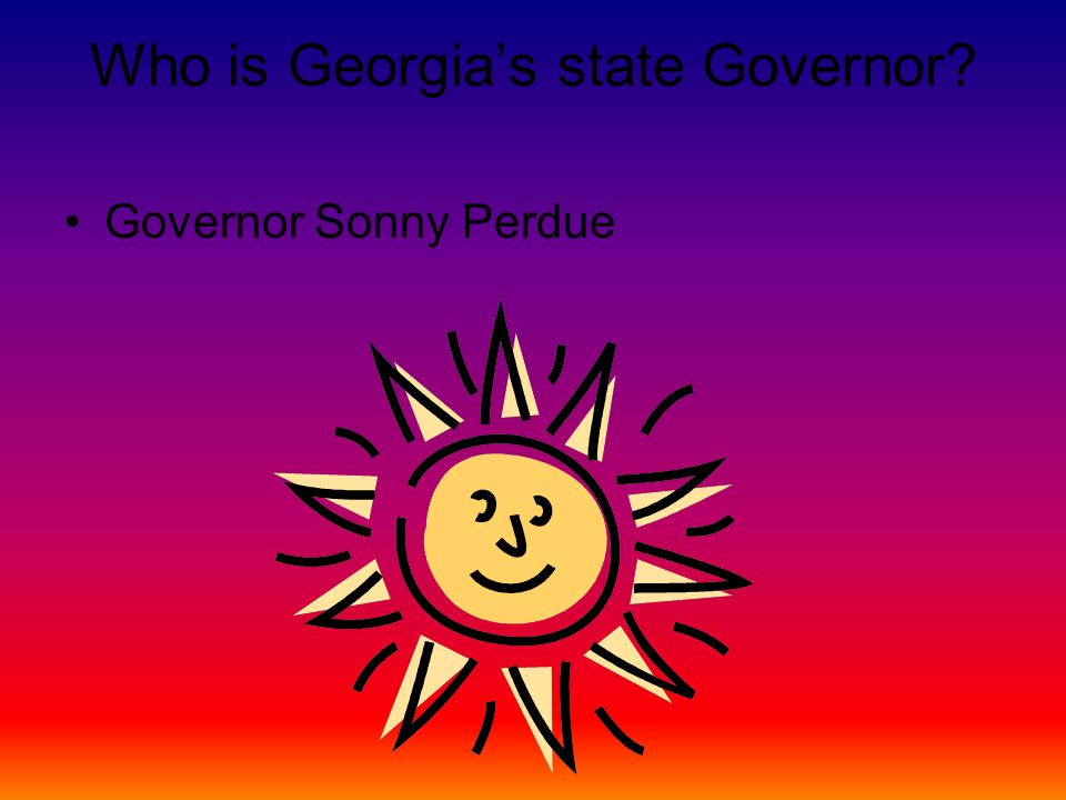 Who is Georgia's state Governor Governor Sonny Perdue
