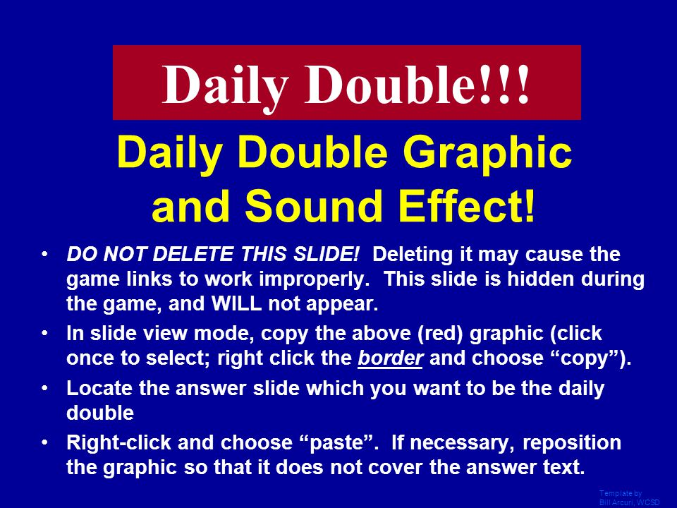 Template by Bill Arcuri, WCSD on ice Daily Double!!!