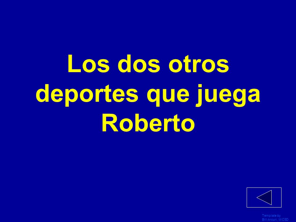 Template by Bill Arcuri, WCSD El deporte favorito de Roberto el Turtleneck